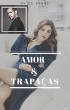 AMOR & TRAPAÇAS - COMPLETA by ByJSEVANS