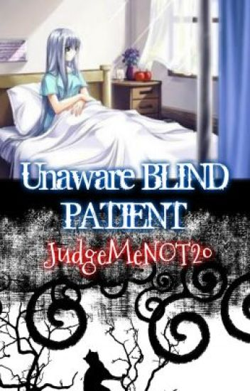 Story 6: Unaware Blind Patient |Completed|