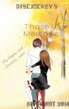 Those Memories by discjockey