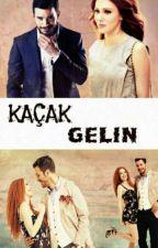 Kaçak Gelin (DefÖm) by cimbom565