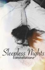 Sleepless Nights by constellationz