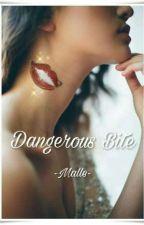 Dangerous Bite by -Malle-