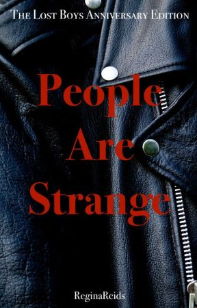 People Are Strange (The Lost Boys Anniversary Edition) by ReginaReids