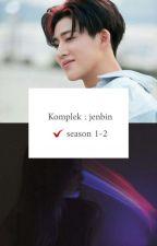 Komplek : jenbin✔ Season 1-2 by jinanjinani