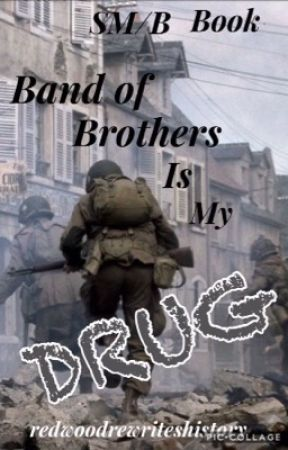 Band of Brothers is my Drug  ||  sm/b 3 by redrewriteshistory