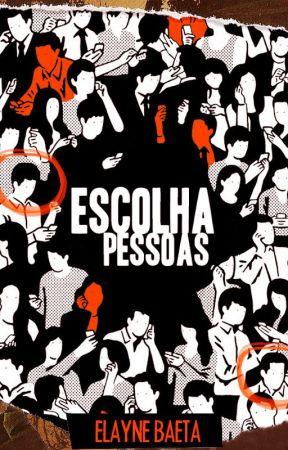 Escolha Pessoas by ElayneBaeta