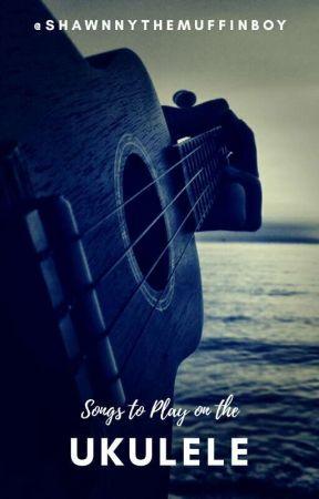 Songs To Play On The Ukulele The E Chord Wattpad