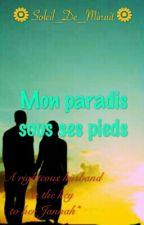 Mon paradis sous ses pieds by Soleil_De_Minuit