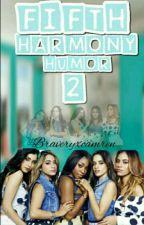 Fifth Harmony humor 2|| by BraveryxCamren
