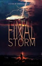 The Final Storm by HollyJorden