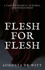 Flesh for Flesh by hirzestellen