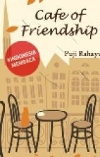 Cafe of Friendship [ON HOLD] by PujiPRahayu