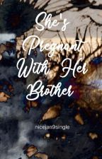 She's Pregnant With Her Brother by nicejan9single