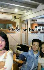 good or bad girl  by cerbungsyiaga22