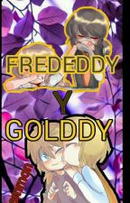 GOLDDY y FREDEDDY +18 (leemon) by cuki-chan