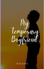 Temporary Boyfriend [#Wattys2017] by YaLee89