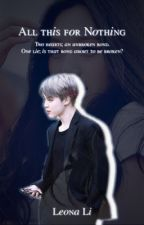 All this for Nothing? (BTS Jimin Fanfiction)- COMPLETED by LeonaLi2