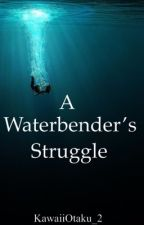 A Waterbender's Struggle by BlackShooter1