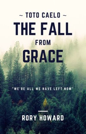 Toto Caelo: The Fall From Grace by RoryHoward0