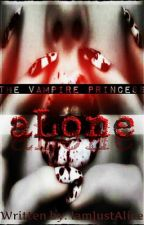The Vampire Princess: Book One: Alone [ON HOLD] by IamJustAlice