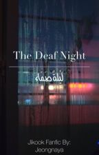 لَيْلةً صَمّاء|The Deaf Night by jeongnaya