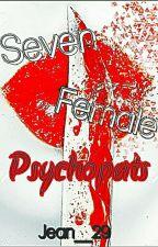 Seven Female Psychopaths by Jean__29
