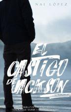 El Castigo de Jackson. by NaibethLopez0