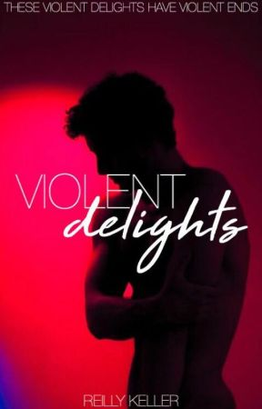 Violent Delights by realllyreilly