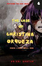 The Case of Christina Orqueza by ReiReiZ
