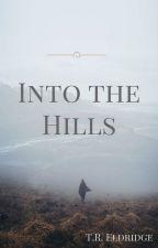 Into the Hills by TR_Eldridge