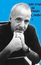 100 Frases De Paulo Coelho by sofianicolehernandez