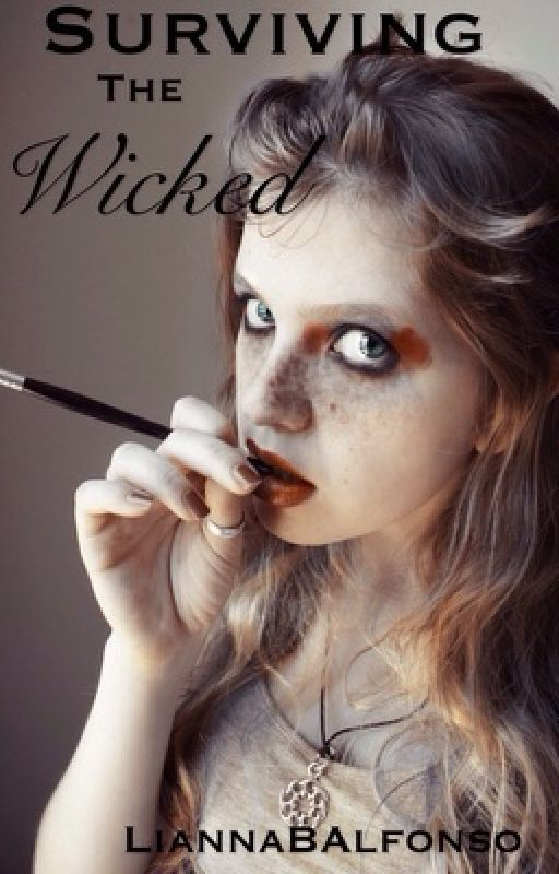 Survivng the wicked by LiannaBAlfonso
