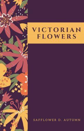 Victorian Flowers by SafflowersinAutumn