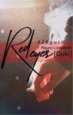 red eyes / Mauro Lombardo, Duki. by 420gurl
