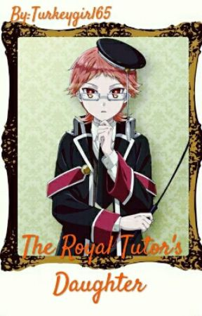 The Royal Tutor's Daughter (princes x reader)  by Turkeygirl65