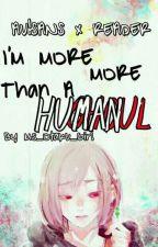 AU sans x Ghoul! Reader {I'm more than a human} by Ms_Otaku_Girl