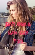 Bad Girls Can Cry Too (Completed) by Jesseybaby