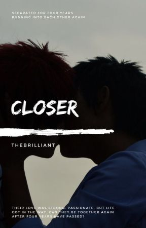 Closer by theBrilliant