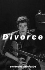 Divorce/ Shawn Mendes  by mendes_stories01