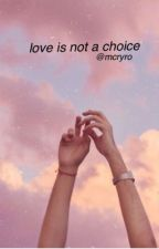 Love is Not a Choice • Ryden by mcryro
