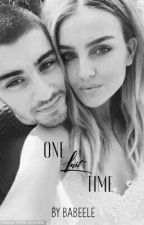 One Last Time || Zerrie by Babeele