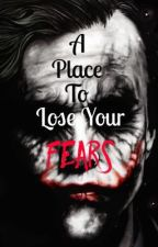A Place To Lose Your Fears  by Captain_Johnny_Depp