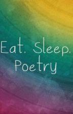 Eat, Sleep, Poetry by elrphantlover16