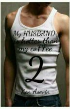 My Husband Is Hotter Than My Coffee 2 by Ken_Asevin