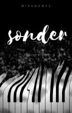 Sonder (Wattys2017) |✔️ by Slithering-Slytherin