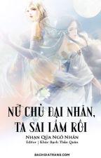 [BHTT] [Edit] Nữ Chủ Đại Nhân, Ta Sai Lầm Rồi - Nhạn Quá Ngô Ngân by KyunMinh