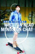 She's The One who Can Read Minds on Chat by kyle_andrea