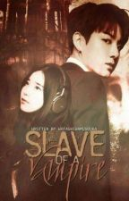 Slave of a Vampire ( Sequel Of FIWD) ONGOING by watashiwamusouka