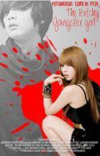 THE BITCHY GANGSTER GIRL(Editing) by HannahShin