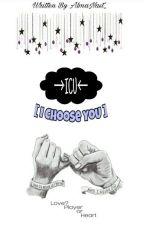 ICU [ I Choose YoU ] by Nactyyya9
